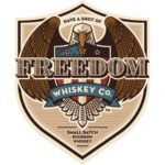 Have a Shot of Freedom Whiskey Co.